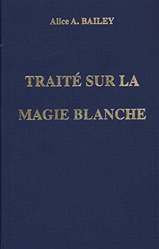 9782882890122: Traité sur la magie blanche : Ou Le Sentier du Disciple