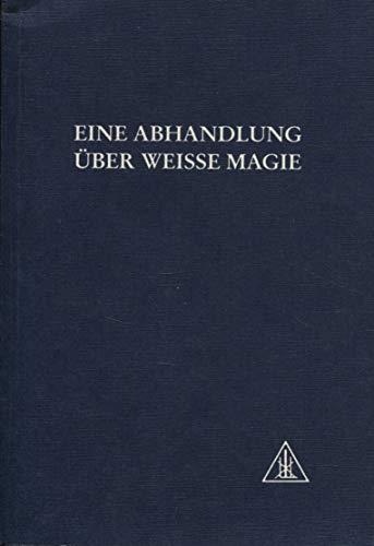 9782882890627: Eine Abhandlung über Weisse Magie: Der Weg des Jüngers