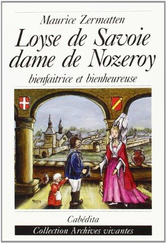 9782882951410: Loyse de Savoie, dame de Nozeroy : Bienfaitrice et bienheureuse
