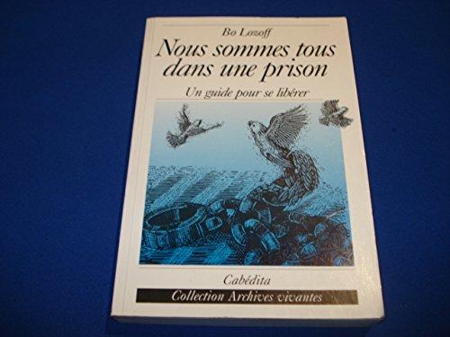 NOUS SOMMES TOUS DANS UNE PRISON - UN GU: LOZOFF BO