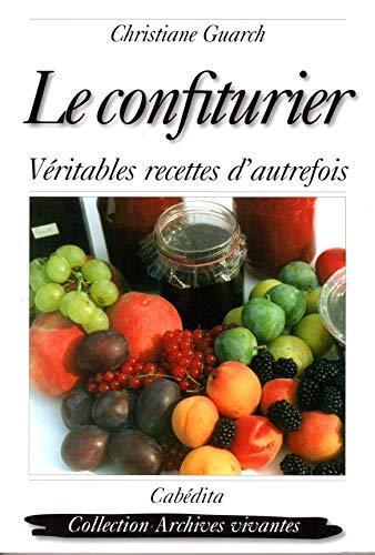 9782882951885: Le confiturier : Véritables recettes d'autrefois