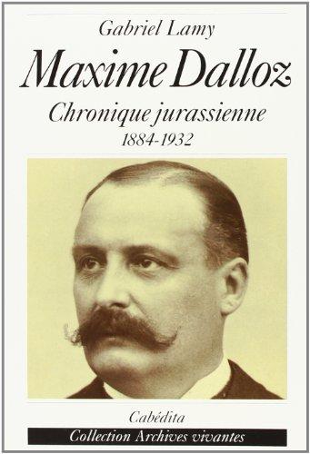 9782882952325: maxime dalloz - chronique jurassienne 1884-1932