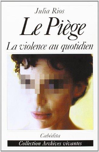 9782882953124: Le Piege - la Violence au Quotidien