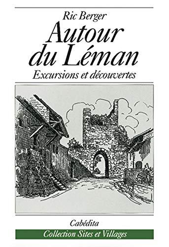 AUTOUR DU LEMAN - EXCURSIONS ET DECOUVER: BERGER RIC