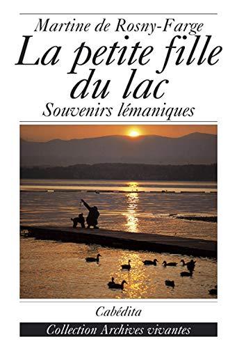 PETITE FILLE DU LAC SOUVENIRS LEMANIQUES: ROSNY FARGE DE