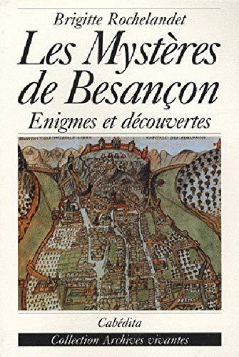 9782882953636: Les mystères de Besançon : Enigmes et découvertes (Archives vivantes)