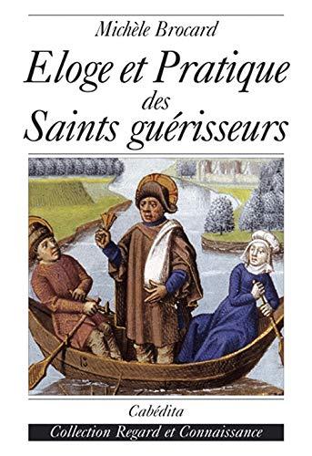 9782882953919: Eloge et Pratique des Saints Guerisseurs (French Edition)