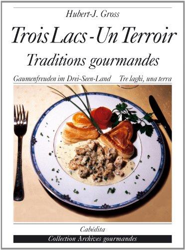 TROIS LACS UN TERROIR -ED TRILINGUE-: GROSS HUBERT