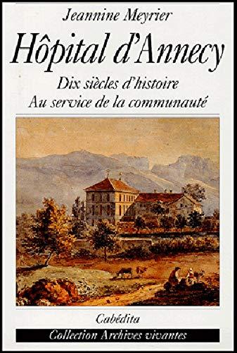 9782882954220: H�pital d'Annecy : Dix si�cles d'histoire au service de la communaut�