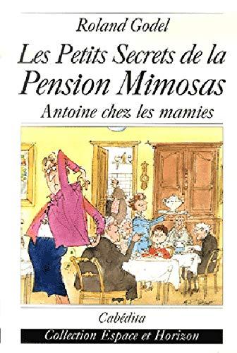 9782882954749: Les Petits Secrets de la Pension Mimosas : Antoine chez les mamies