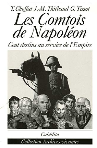 9782882954787: Les Comtois de Napol�on : Cent destins au service de l'Empire