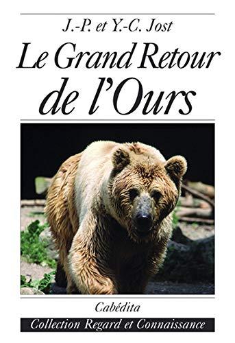 GRAND RETOUR DE L OURS -LE-: JOST