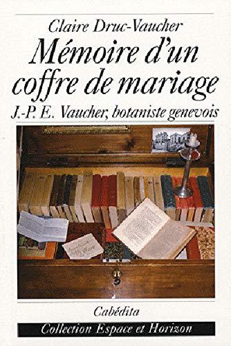 9782882954985: M�moire d'un coffre de mariage : J.-P.E Vaucher, botaniste genevois