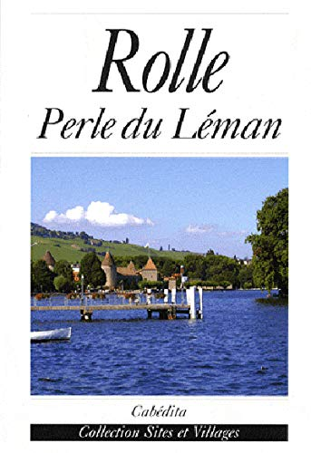 9782882955104: Rolle : Perle du Léman (Sites et villages)