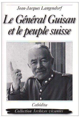 GENERAL GUISAN ET LE PEUPLE SUISSE -LE-: LANGENDORF JEAN JACQ