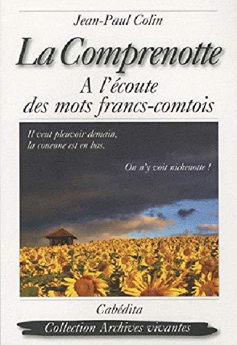 9782882955494: La comprenotte : A l'�coute des mots francs-comtois
