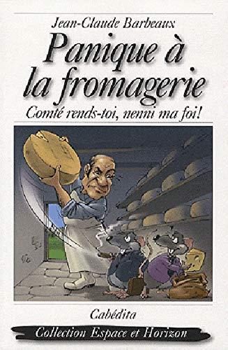 Panique a la fromagerie: Barbeaux Jean Claude