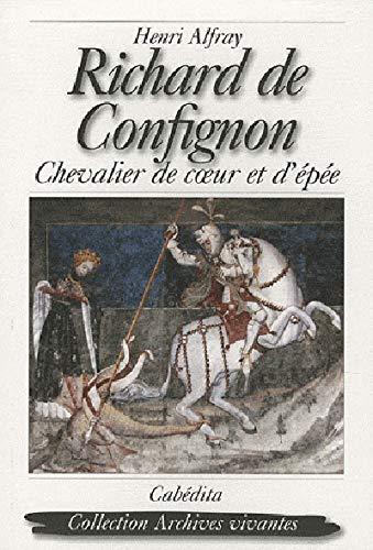 9782882955937: Richard de Confignon : Chevalier de coeur et d'�p�e