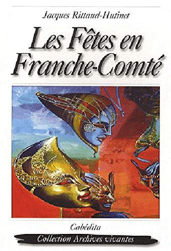 Les fêtes en Franche-Comté: Jacques Rittaud-Hutinet