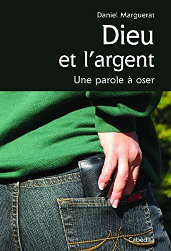 9782882956576: DIEU ET L'ARGENT, UNE PAROLE A OSER