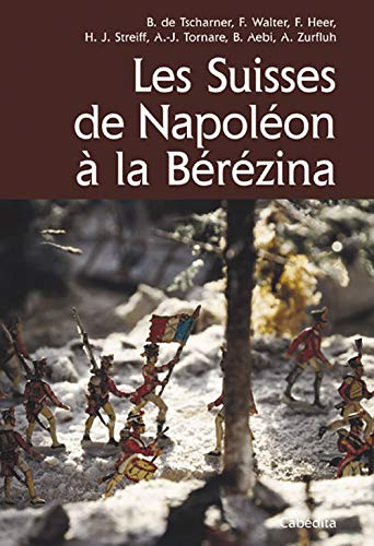 9782882956675: SUISSES DE NAPOLEON A LA BEREZINA