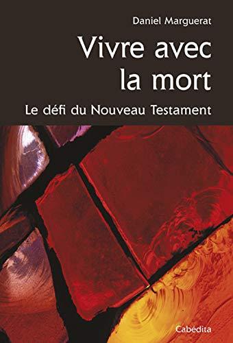 VIVRE AVEC LA MORT: MARGUERAT DANIEL