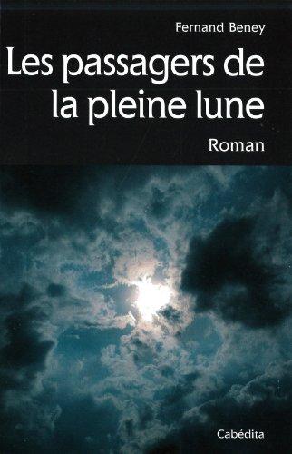 PASSAGERS DE LA PLEINE LUNE -LES-: BENEY FERNAND