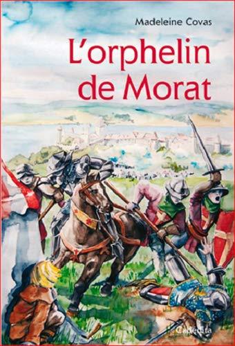 ORPHELIN DE MORAT -L-: COVAS MADELEINE