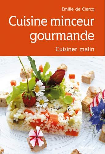 9782882957061: CUISINE MINCEUR GOURMANDE, Cuisiner malin