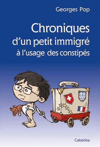 CHRONIQUES D UN PETIT IMMIGRE A L USAGE: POP GEORGES