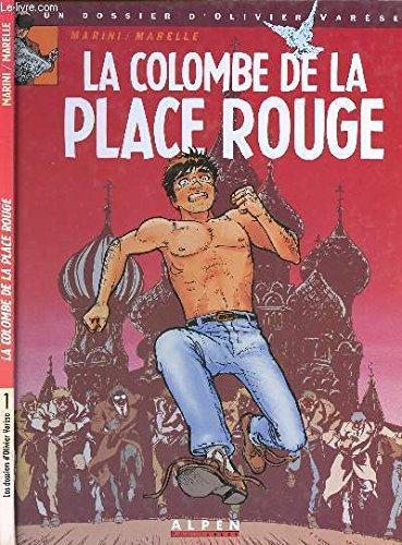 9782883020047: Un dossier d'Olivier Varèse, Tome 1 : La colombe de la Place Rouge