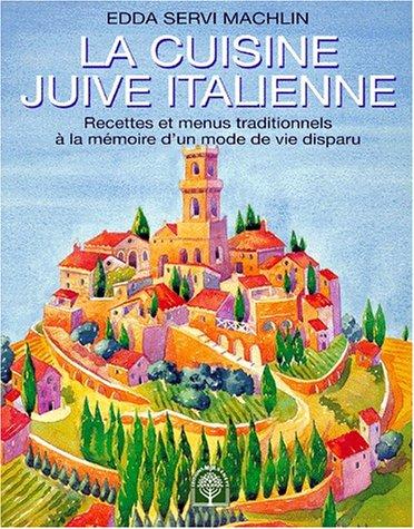 La cuisine juive italienne: Machlin