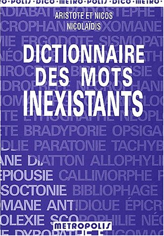 Dictionnaire des mots inexistants: Nicolaidis, Aristote