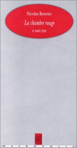 Chambre rouge et autre texte. (La): Bouvier, Nicolas