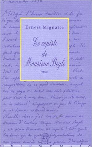 Le Copiste de Monsieur Beyle: Ernest Mignatte