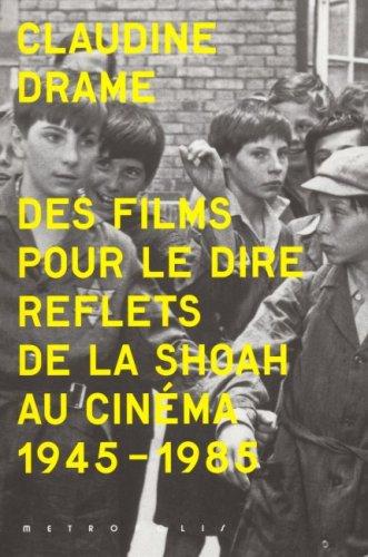 Des films pour le dire Reflets de la Shoah au cinema 1945 1985: Drame Claudine