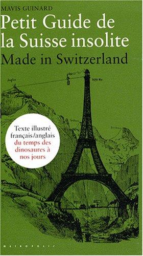 9782883401754: Petit guide de la Suisse insolite.Made in Switzerland