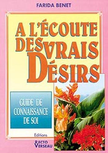 A L ECOUTE DES VRAIS DESIRS: BENET