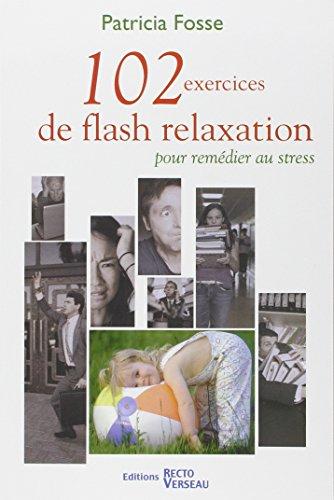 9782883431959: 102 exercices de flash relaxation pour remédier au stress (French Edition)