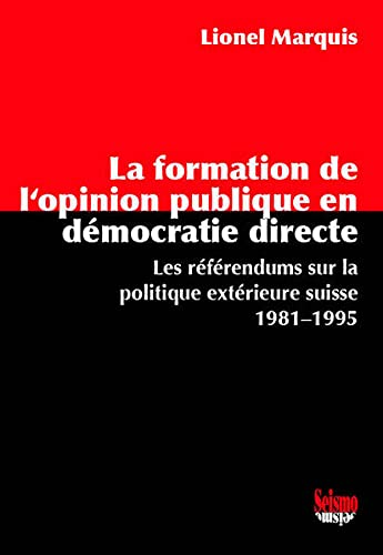 La formation de l'opinion publique en démocratie directe: Lionel Marquis