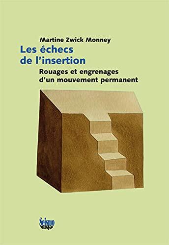 9782883510678: Les �checs de l'insertion : Rouages et engrenages d'un mouvement permanent