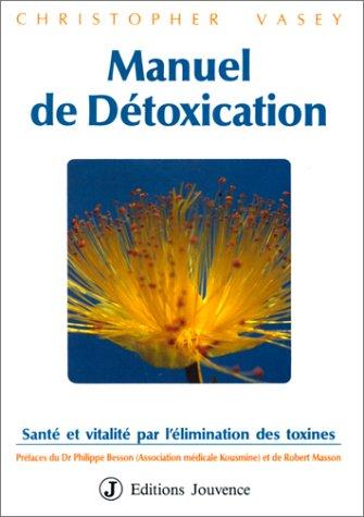 9782883530102: Manuel de d�toxication : Sant� et Vitalit� par l'�limination des toxines