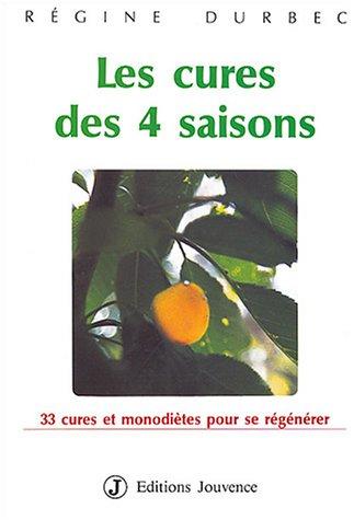 9782883530126: Les Cures des quatre saisons : 33 Cures et monodiètes pour se regénérer