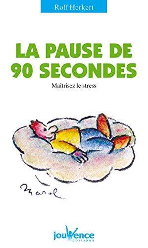 9782883531048: La Pause de 90 secondes : Maîtriser le stress