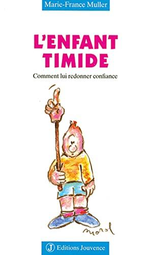 L'Enfant timide: Comment lui redonner confiance (2883531218) by Marie-France Muller