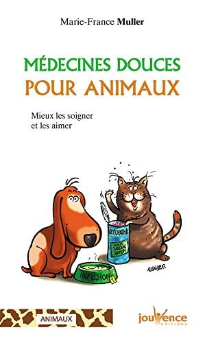 9782883531642: M�decines douces pour animaux : Mieux les soigner et les aimer