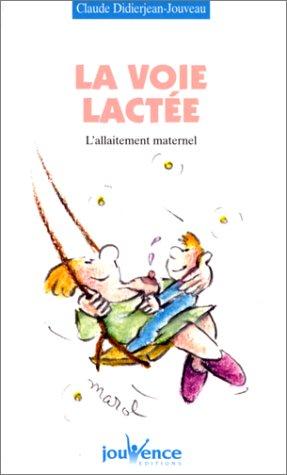 9782883531802: La Voie lact�e. L'Allaitement maternel