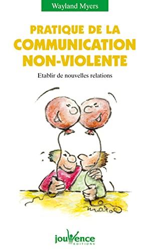 9782883531840: Pratique de la communication non violente : Etablir de nouvelles relations