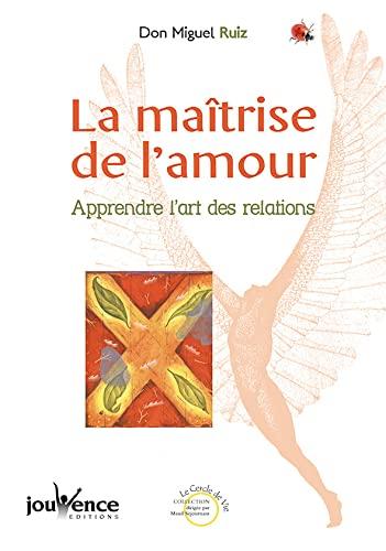 9782883531871: La Maitrise de L'amour: Apprendre L'art des Relations