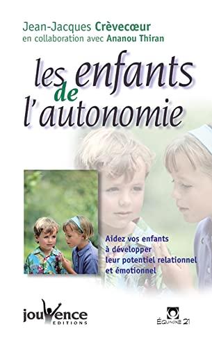 9782883531963: Les enfants de l'autonomie : Aidez vos enfants à développer leur potentiel relationnel et émotionnel